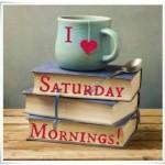 Cosas Que Amo: Los Sábados Por La Mañana