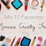 Mis 10 Favoritos: Marcas Cruelty Free